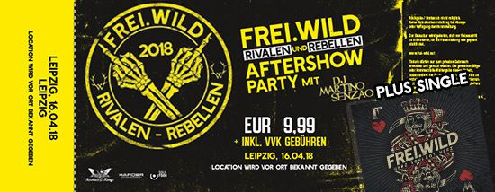 Frei.Wild, 16.04.2018 - Rivalen & Rebellen Aftershow Party, Leipzig [DE]
